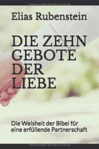 Dr. Elias Rubenstein - Bibel - 10 Gebote der Liebe